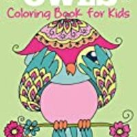 Owls Coloring Book for Kids: Cute Owl Designs to Color for Girls, Boys, and Kids of All Ages